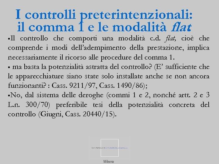 I controlli preterintenzionali: il comma 1 e le modalità flat. Il controllo che comporti