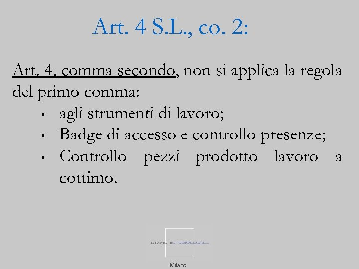 Art. 4 S. L. , co. 2: Art. 4, comma secondo, non si applica