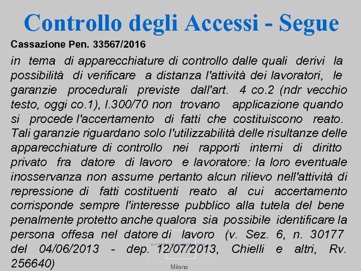 Controllo degli Accessi - Segue Cassazione Pen. 33567/2016 in tema di apparecchiature di controllo