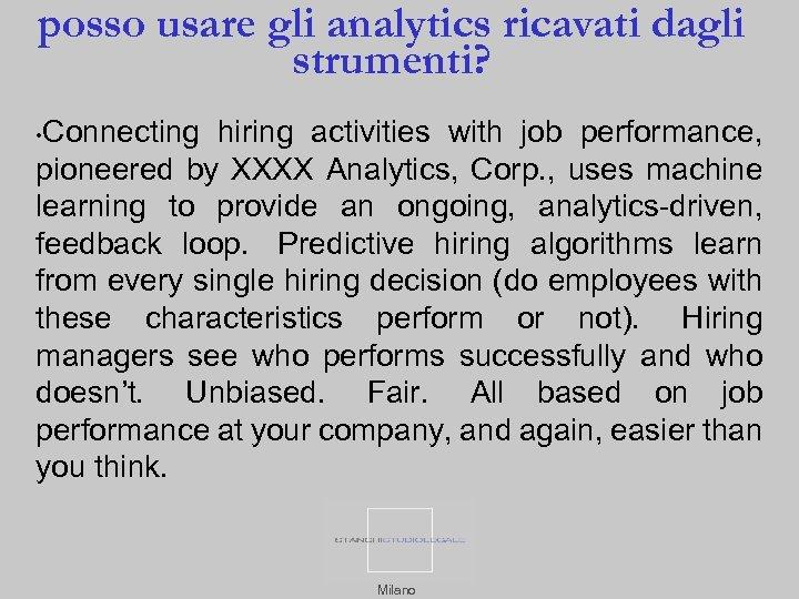 posso usare gli analytics ricavati dagli strumenti? Connecting hiring activities with job performance, pioneered