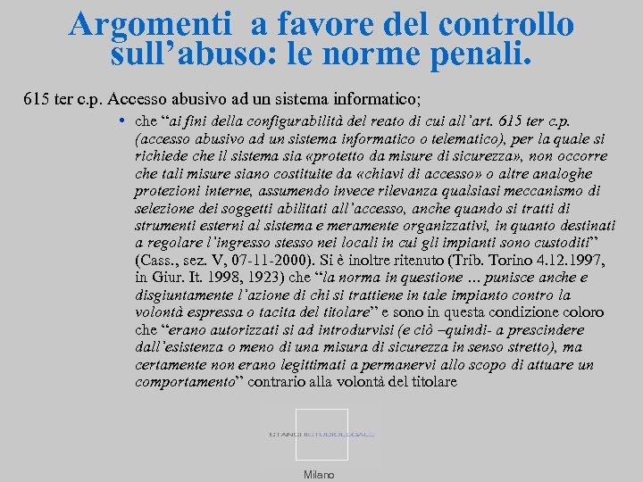 Argomenti a favore del controllo sull'abuso: le norme penali. 615 ter c. p. Accesso