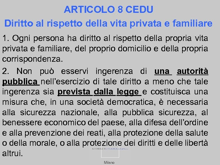 ARTICOLO 8 CEDU Diritto al rispetto della vita privata e familiare 1. Ogni persona