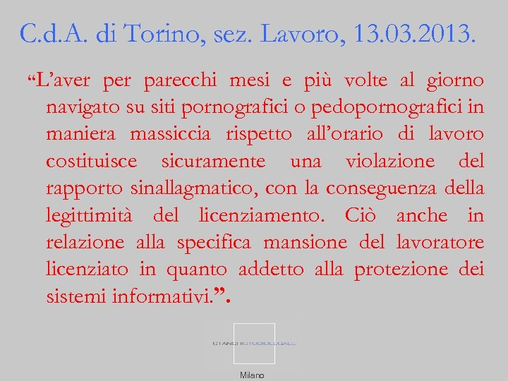 "C. d. A. di Torino, sez. Lavoro, 13. 03. 2013. ""L'aver parecchi mesi e"