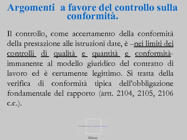 Argomenti a favore del controllo sulla conformità. Il controllo, come accertamento della conformità della