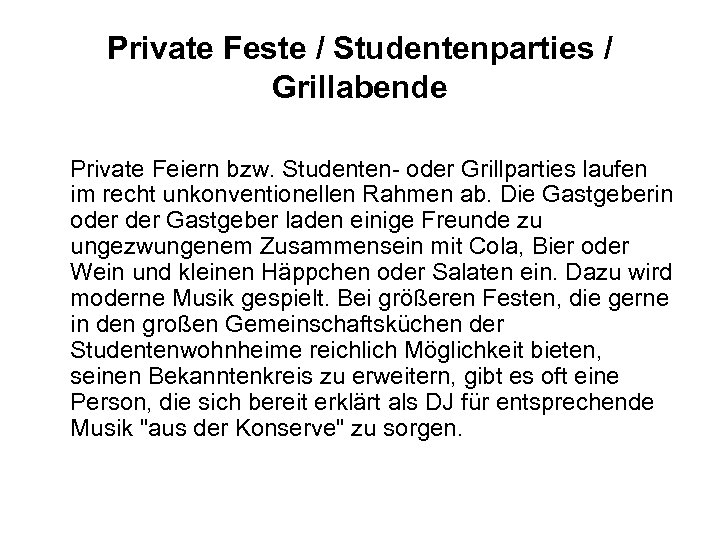Private Feste / Studentenparties / Grillabende Private Feiern bzw. Studenten- oder Grillparties laufen im