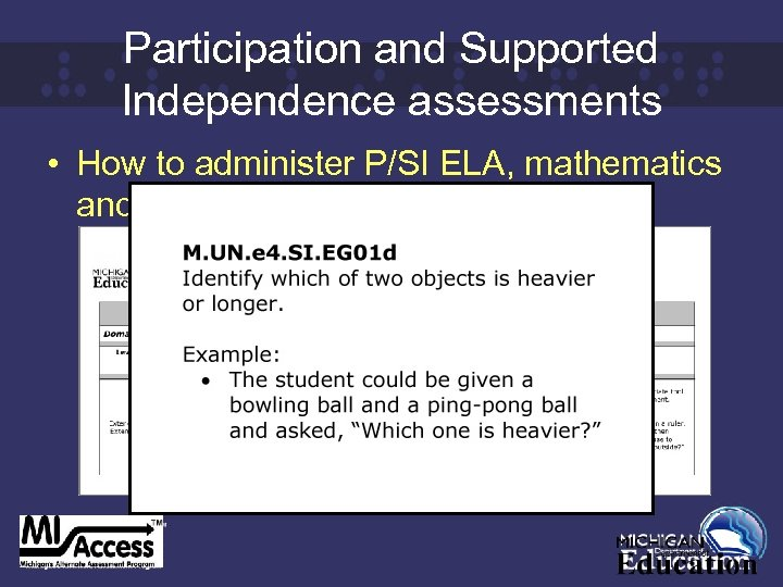Participation and Supported Independence assessments • How to administer P/SI ELA, mathematics and science
