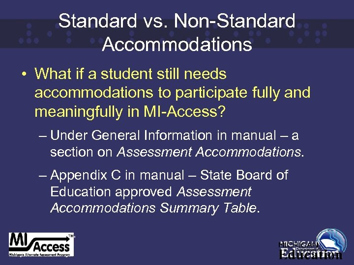 Standard vs. Non-Standard Accommodations • What if a student still needs accommodations to participate