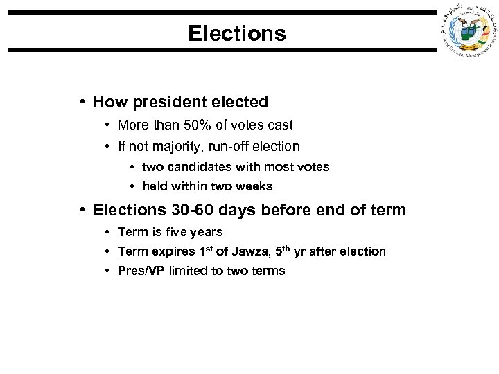 Elections • How president elected • More than 50% of votes cast • If