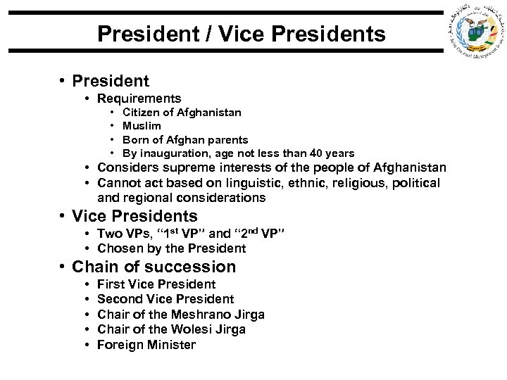 President / Vice Presidents • President • Requirements • • Citizen of Afghanistan Muslim