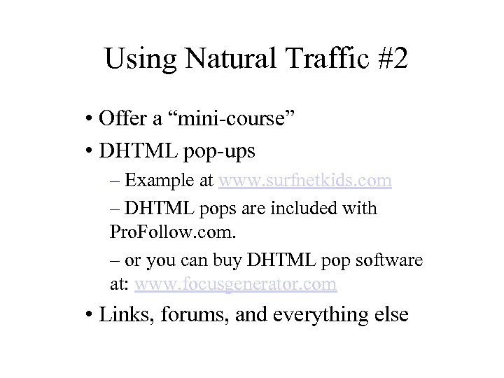 "Using Natural Traffic #2 • Offer a ""mini-course"" • DHTML pop-ups – Example at"