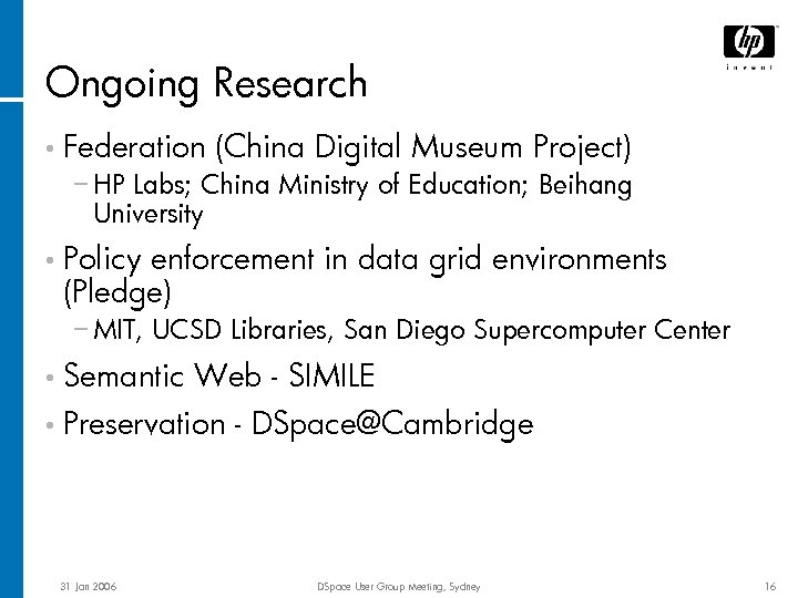 Ongoing Research • Federation (China Digital Museum Project) − HP Labs; China Ministry of