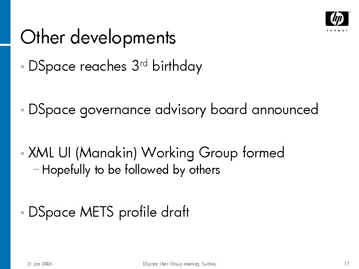 Other developments • DSpace reaches 3 rd birthday • DSpace governance advisory board announced