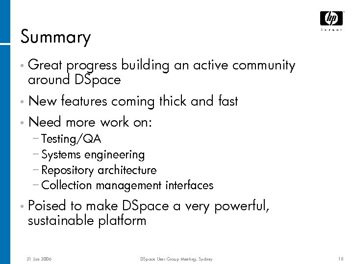 Summary • Great progress building an active community around DSpace • New features coming