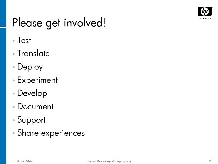 Please get involved! • Test • Translate • Deploy • Experiment • Develop •