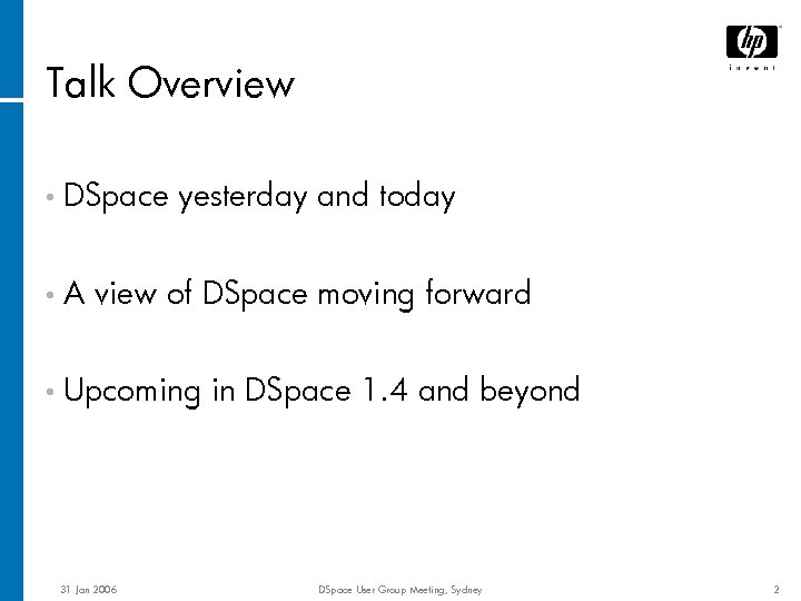 Talk Overview • DSpace • A yesterday and today view of DSpace moving forward