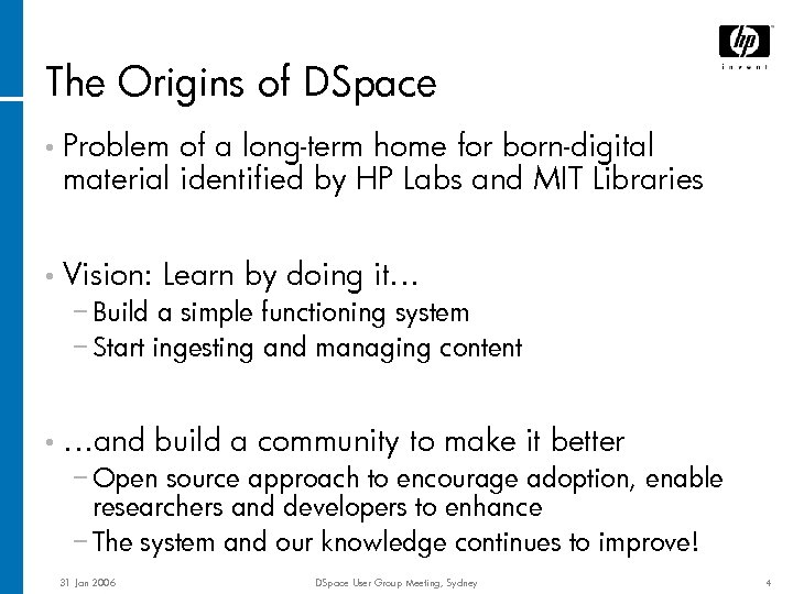 The Origins of DSpace • Problem of a long-term home for born-digital material identified