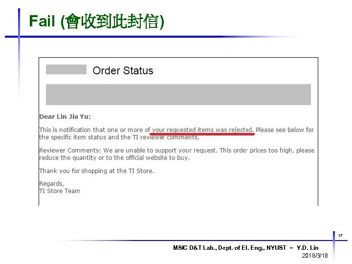 Fail (會收到此封信) 17 MSIC D&T Lab. , Dept. of El. Eng. , NYUST ~