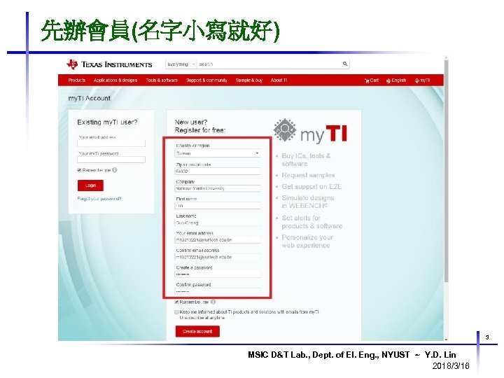 先辦會員(名字小寫就好) 3 MSIC D&T Lab. , Dept. of El. Eng. , NYUST ~ Y.