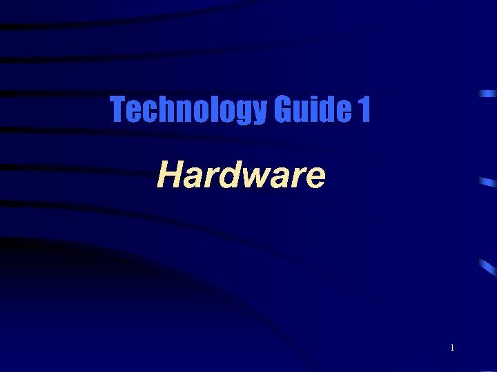 Technology Guide 1 Hardware 1