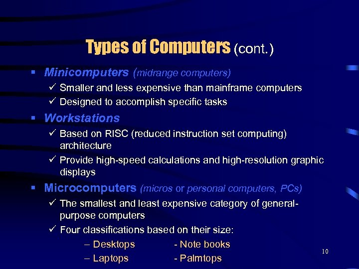 Types of Computers (cont. ) § Minicomputers (midrange computers) ü Smaller and less expensive