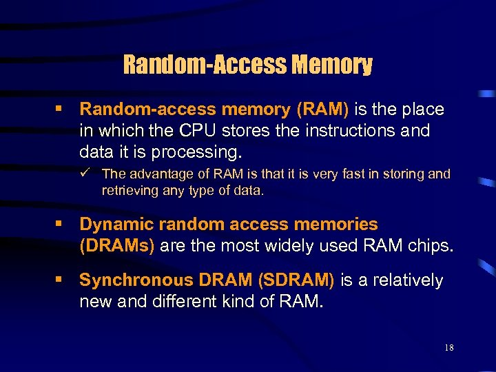 Random-Access Memory § Random-access memory (RAM) is the place in which the CPU stores