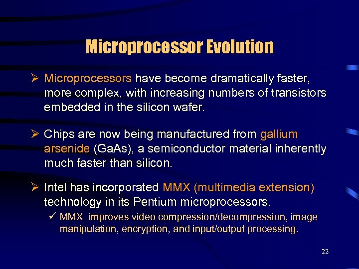 Microprocessor Evolution Ø Microprocessors have become dramatically faster, more complex, with increasing numbers of