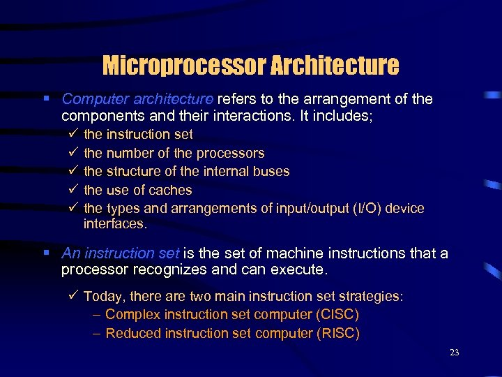 Microprocessor Architecture § Computer architecture refers to the arrangement of the components and their