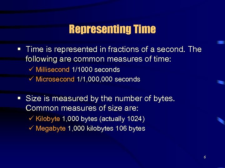 Representing Time § Time is represented in fractions of a second. The following are
