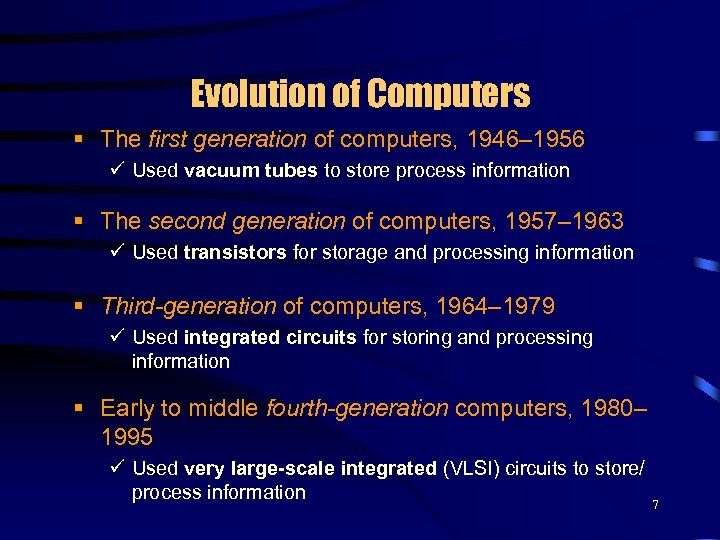 Evolution of Computers § The first generation of computers, 1946– 1956 ü Used vacuum
