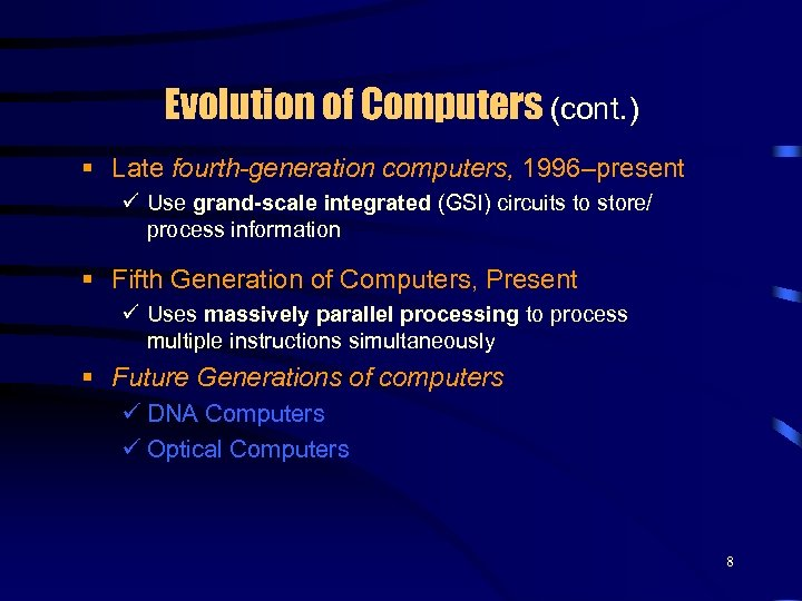 Evolution of Computers (cont. ) § Late fourth-generation computers, 1996–present ü Use grand-scale integrated