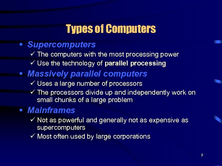 Types of Computers § Supercomputers ü The computers with the most processing power ü