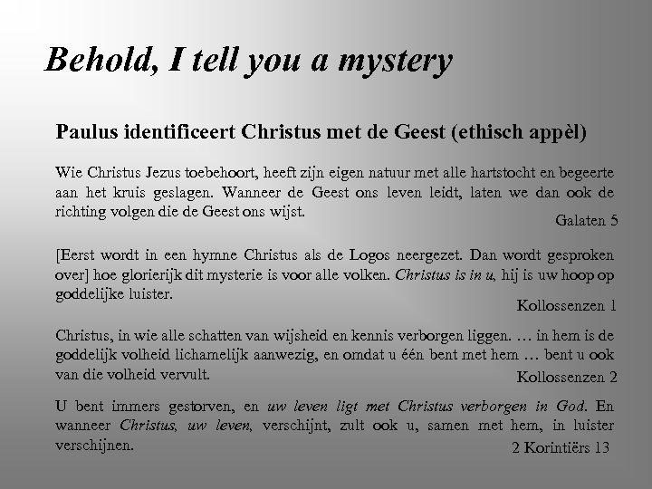 Behold, I tell you a mystery Paulus identificeert Christus met de Geest (ethisch appèl)