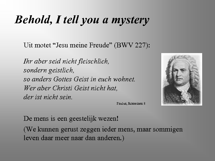 "Behold, I tell you a mystery Uit motet ""Jesu meine Freude"" (BWV 227): Ihr"