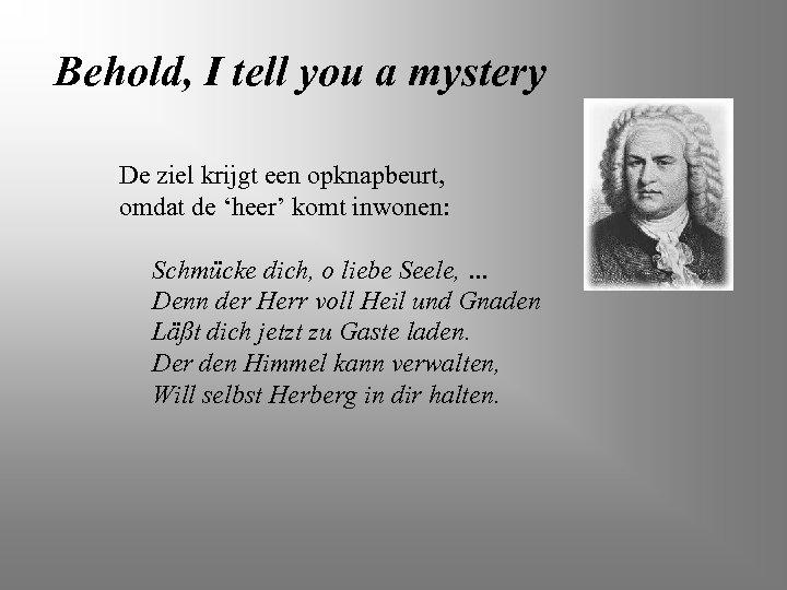 Behold, I tell you a mystery De ziel krijgt een opknapbeurt, omdat de 'heer'
