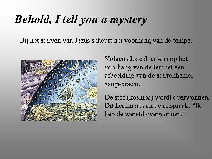 Behold, I tell you a mystery Bij het sterven van Jezus scheurt het voorhang