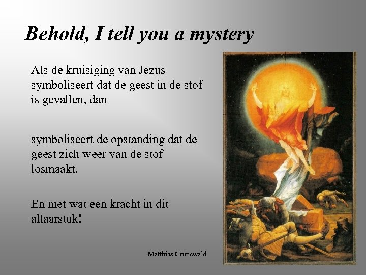 Behold, I tell you a mystery Als de kruisiging van Jezus symboliseert dat de