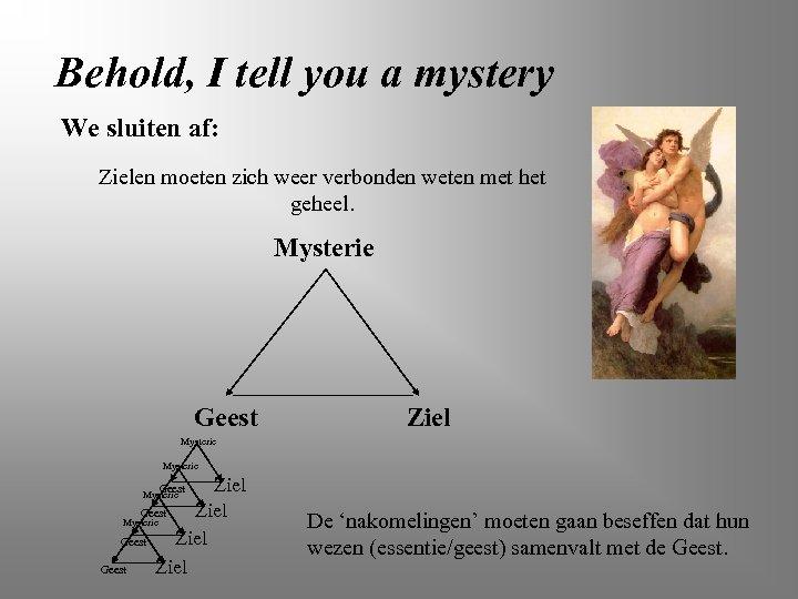 Behold, I tell you a mystery We sluiten af: Zielen moeten zich weer verbonden