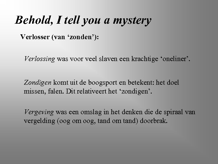 Behold, I tell you a mystery Verlosser (van 'zonden'): Verlossing was voor veel slaven