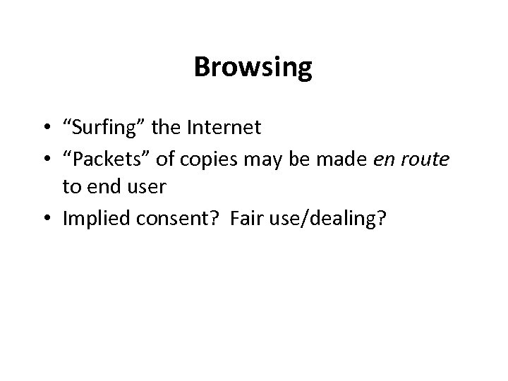 """Browsing • """"Surfing"""" the Internet • """"Packets"""" of copies may be made en route"""