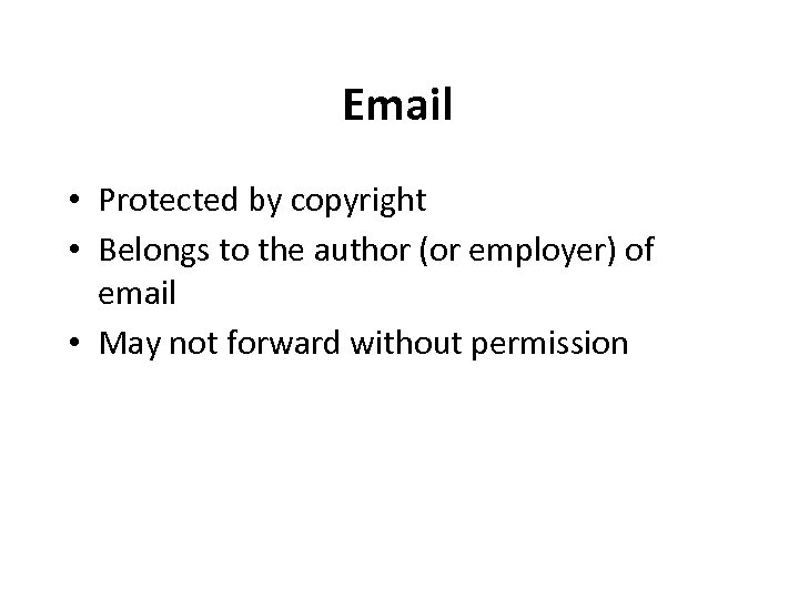 Email • Protected by copyright • Belongs to the author (or employer) of email