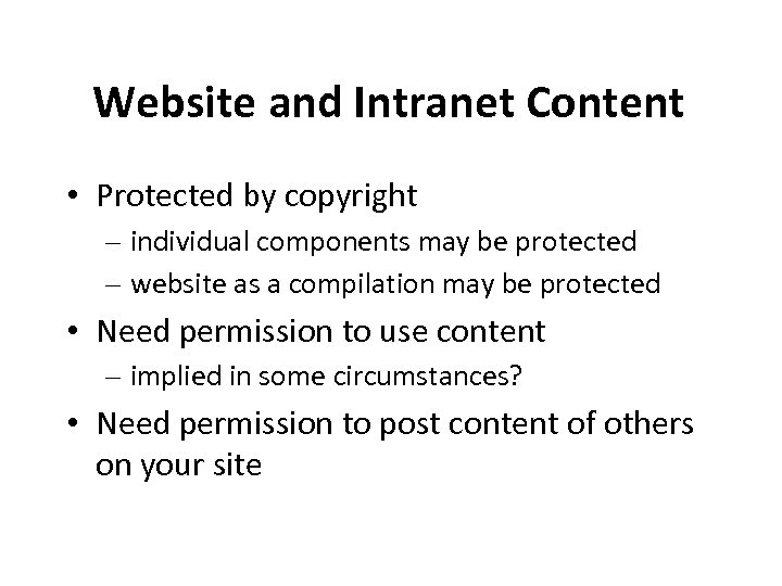 Website and Intranet Content • Protected by copyright – individual components may be protected