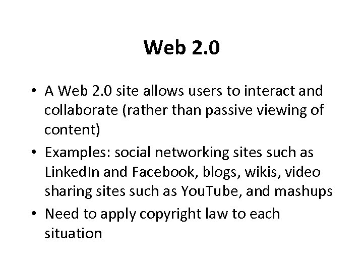 Web 2. 0 • A Web 2. 0 site allows users to interact and