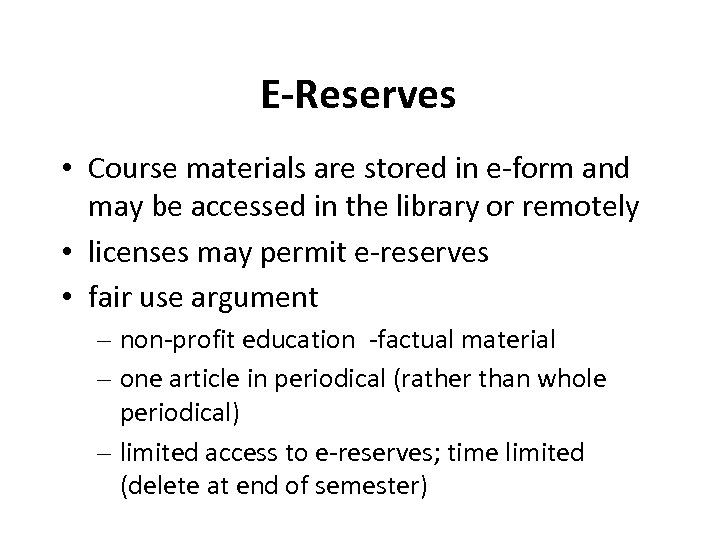 E-Reserves • Course materials are stored in e-form and may be accessed in the