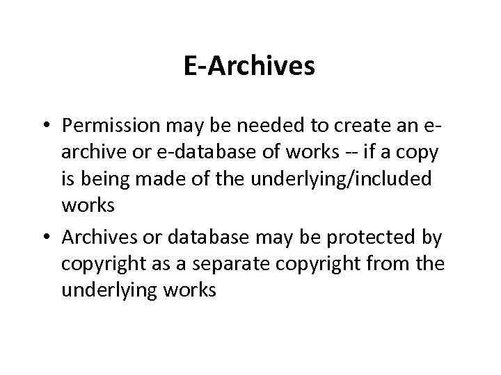 E-Archives • Permission may be needed to create an earchive or e-database of works