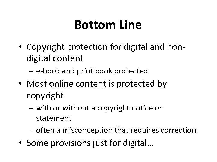 Bottom Line • Copyright protection for digital and nondigital content – e-book and print