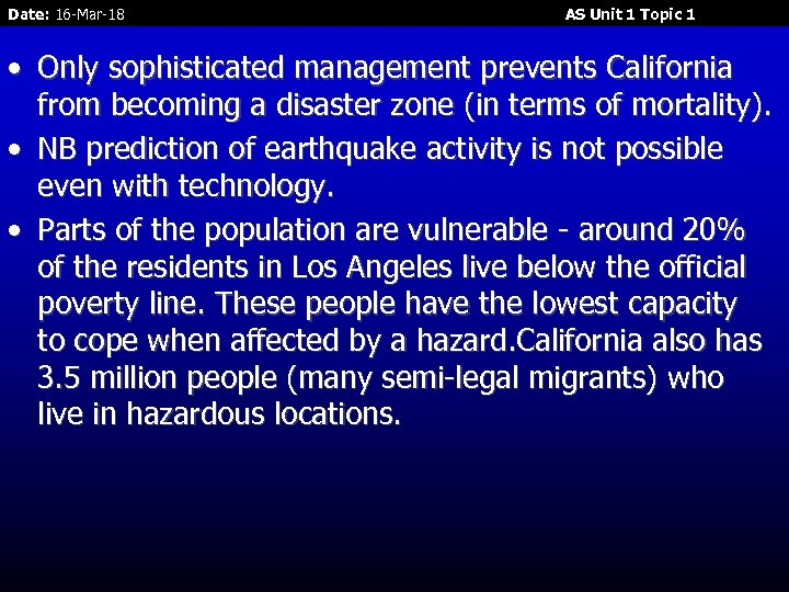 Date: 16 -Mar-18 AS Unit 1 Topic 1 • Only sophisticated management prevents California