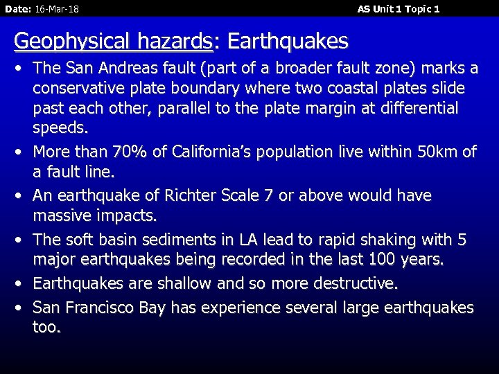 Date: 16 -Mar-18 AS Unit 1 Topic 1 Geophysical hazards: Earthquakes • The San