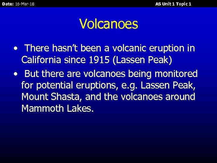 Date: 16 -Mar-18 AS Unit 1 Topic 1 Volcanoes • There hasn't been a