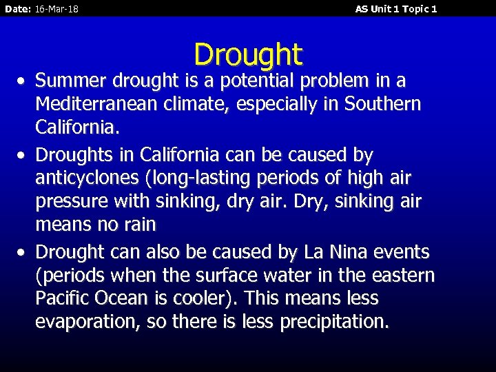 Date: 16 -Mar-18 AS Unit 1 Topic 1 Drought • Summer drought is a
