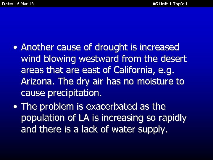Date: 16 -Mar-18 AS Unit 1 Topic 1 • Another cause of drought is